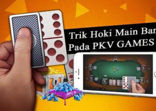 Trik Hoki Main BandarQ Pada PKV Games